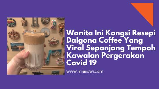 Wanita Ini Kongsi Resepi Dalgona Coffee Yang Viral Sepanjang Tempoh Kawalan Pergerakan Covid 19